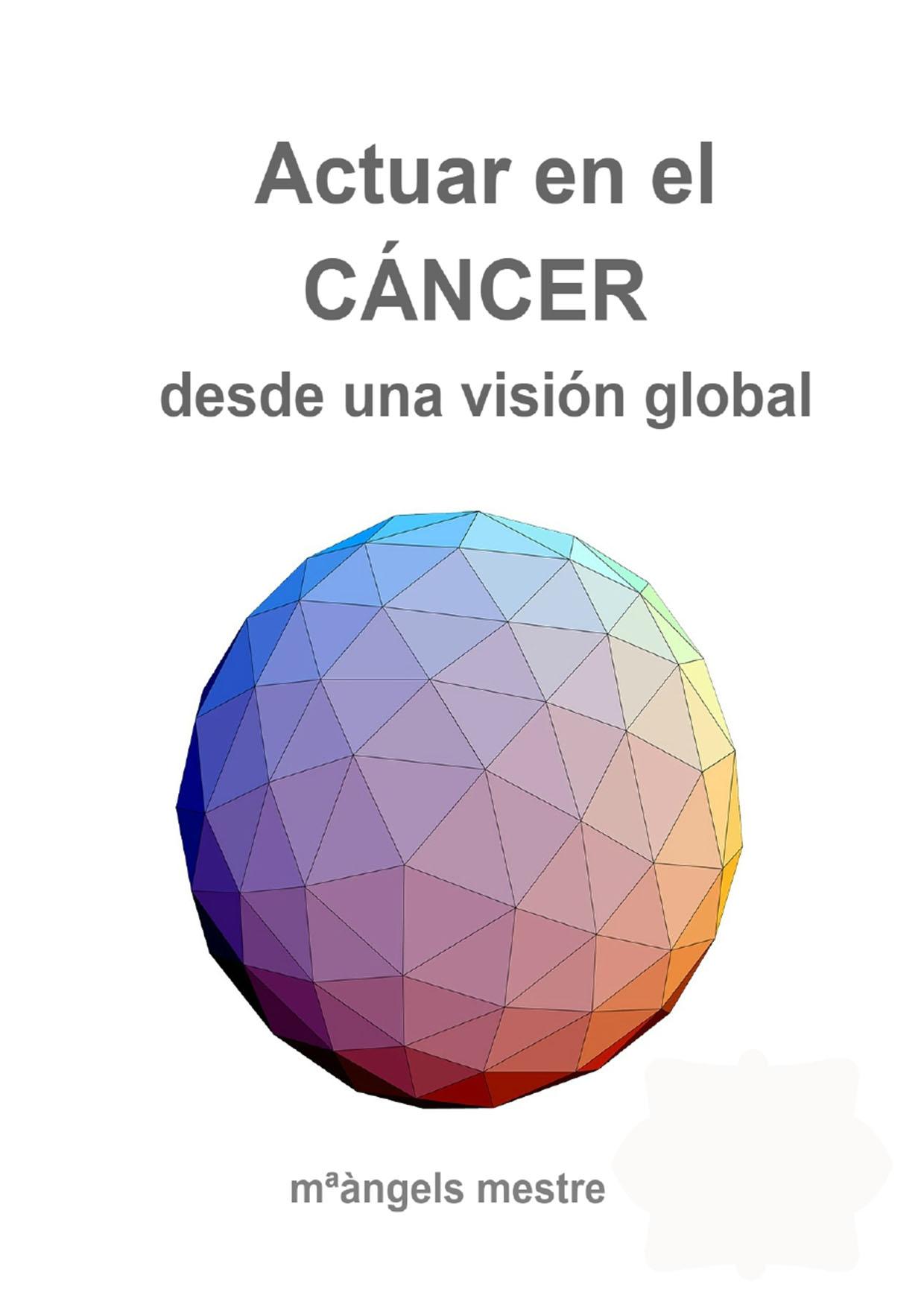 Actuar en el Cáncer desde una visión global